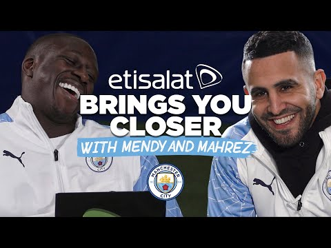 I HAVE THE BEST FIRST TOUCH! | ETISALAT BRINGING YOU CLOSER | MAHREZ AND MENDY