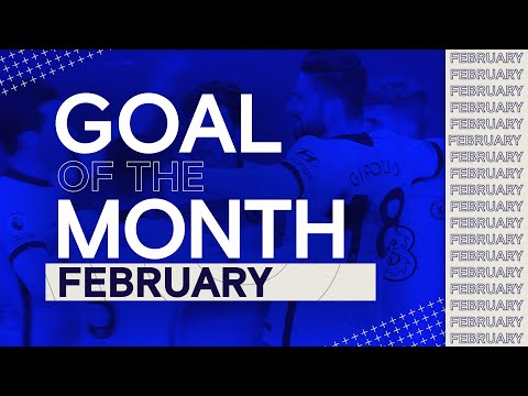 Chelsea Goal Of The Month | February